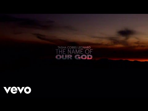 Tasha Cobbs Leonard - The Name Of Our God (Lyric Video)