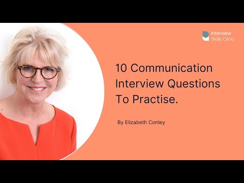 Communication Interview Questions - 10 To Practise