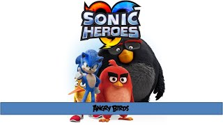 Sonic Heroes and Angry Birds
