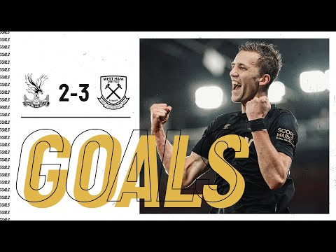 GOALS | CRYSTAL PALACE 2-3 WEST HAM UNITED