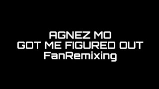 Agnez Mo - Got Me Figured Out FanRemixing