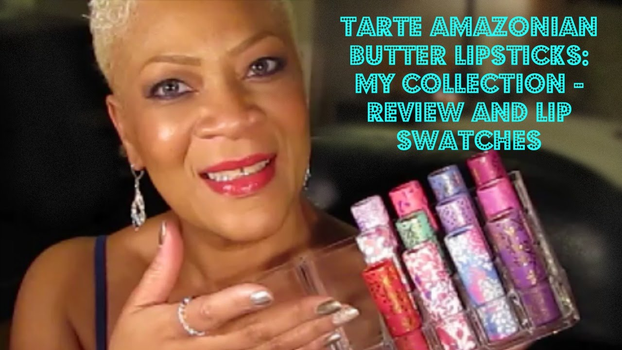 Tarte Amazonian Butter Lipsticks My Collection Review And Lip