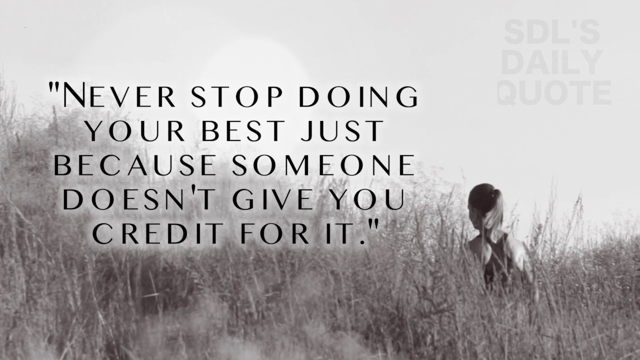 Quotes About Doing Your Best Quote Never Stop Doing Your Best Just Because Someone Doesn't