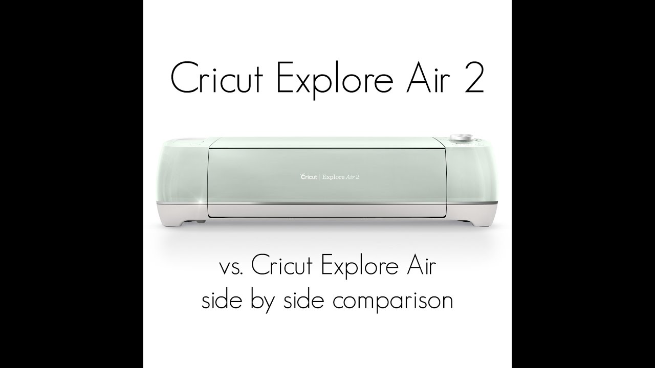 Cricut Explore Air and Cricut Explore Air 2 Comparison - Housewives
