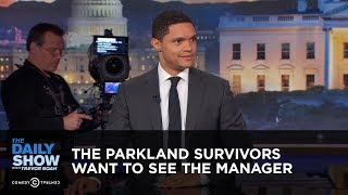 The Parkland Survivors Want to See the Manager - Between the Scenes: The Daily Show thumbnail