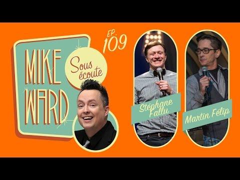 MIKE WARD SOUS ÉCOUTE #109 – (Martin Félip et Stéphane Fallu)