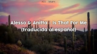 Alesso & Anitta - Is That For Me (Sub. Español)