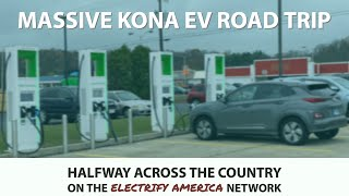 Kona EV | Halfway across USA on Electrify America | The rollout is huge!