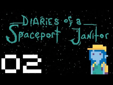 Diaries of a Spaceport Janitor - Gameplay Part 2