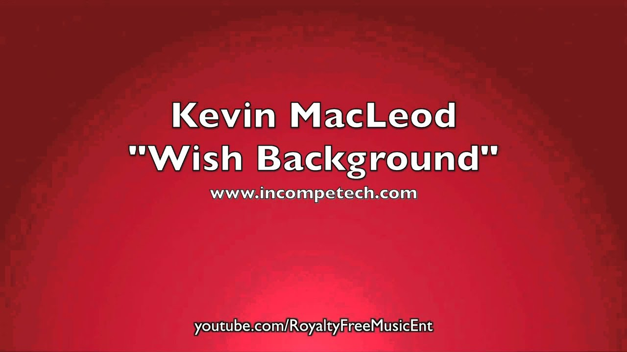 ROYALTY FREE MUSIC Kevin MacLeod \