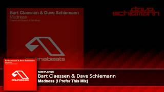 Bart Claessen & Dave Schiemann - Madness (I Prefer This Mix)