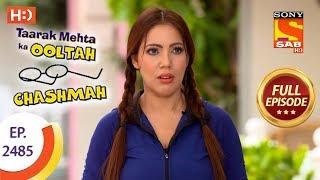 Taarak Mehta Ka Ooltah Chashmah - Ep 2485 - Full Episode - 8th June, 2018