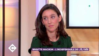 Brigitte Macron : l'indispensable de l'Elysée - C à Vous - 30/04/2018