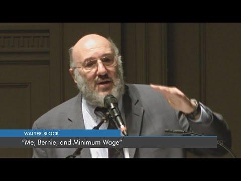 Me, Bernie, and Minimum Wage | Walter Block