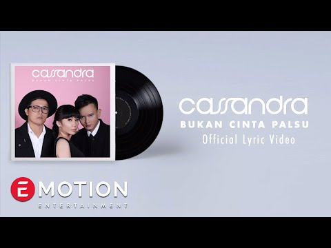 Cassandra - Bukan Cinta Palsu (Official Lyric Video)