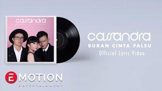 Cassandra - Bukan Cinta Palsu (Official Lyric Video)