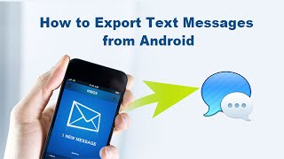 How to Export Text Messages from Android