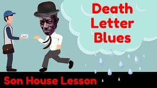 Son House Lesson: Death Letter Blues