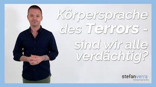 Körpersprache des Terrors - sind wir alle verdächtig?
