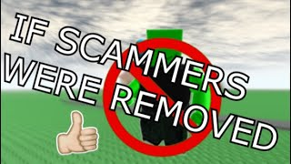 If ROBLOX Scammers were removed [400 SUBS SPECIAL]