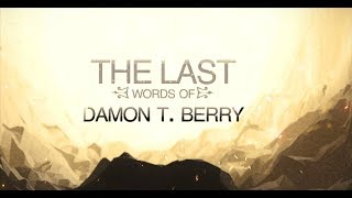 Download lagu THE LAST WORDS OF DAMON T BERRY MP3