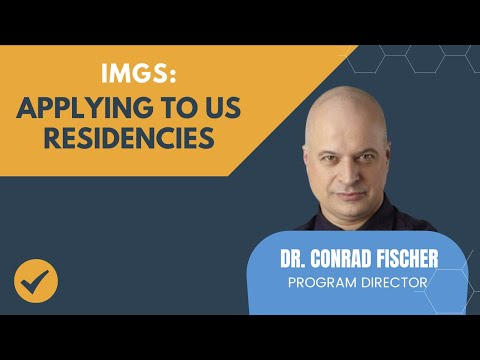 Dr. Conrad Fischer On IMGs Applying To US Residency Programs