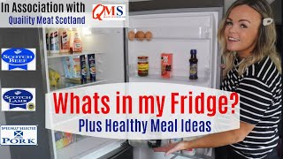 What's In My Fridge? | Quality Meat Scotland | Healthy Meal Ideas