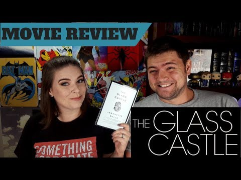 BOOK TO MOVIE DONE RIGHT - The Glass Castle Review (Spoiler Free)