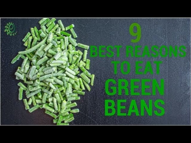9 Best Benefits of Green Beans- Weight Loss And More | Organic Facts