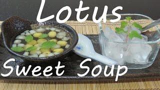 Китайский сладкий Суп из лотоса и женьшеня sweet  soup sweet  soup Tong sui cách nấu chè Sen