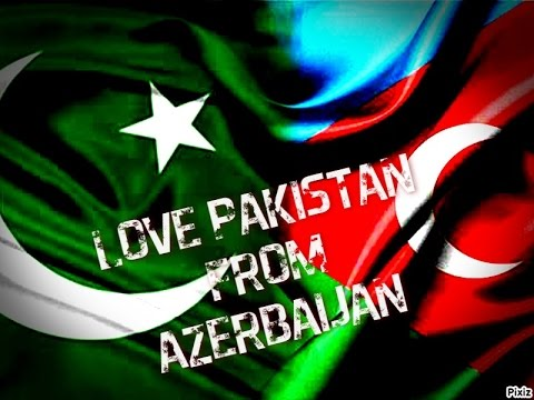 From Azerbaijan brotherhood video.! Love Pakistan From Azerbaijan(Pakistan Army)