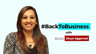 #BackToBusiness with Impresario Handmade Restaurants' Divya Aggarwal