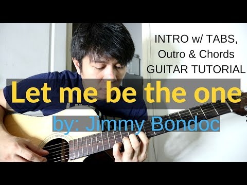 Let Me Be The One Guitar Tutorial - Jimmy Bondoc