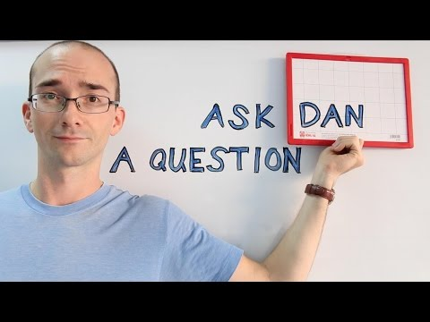 Ask Dan a Question 2017
