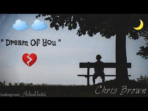 Chris Brown - Dream Of You (New Sad Song 2019)