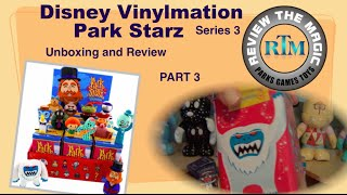 Part 3 Unboxing Disney Vinylmation Park Starz 3  OPENING and REVIEW   Bring Him Back!!!