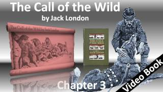 Chapter 03 - The Call of the Wild by Jack London - The Dominant Primordial Beast(, 2011-07-26T16:18:30.000Z)