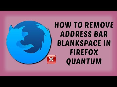How To Remove Address Bar Blank Space In Firefox Quantum | Firefox Quantum Tutorials In Hindi