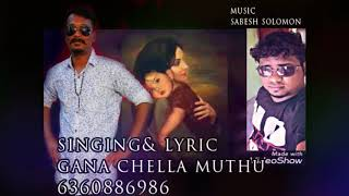 Chennai Gana Gana Chella Muthu In Oru JHONE vaithukulea amma sentiment song 2018
