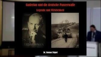 Dr. Roman Töppel: Guderian und die deutsche Panzerwaffe - Legende und Wirklichkeit