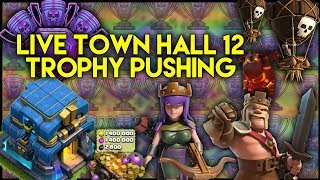 LIVE Town Hall 12 [TH12] Trophy Pushing   Base Reviews   Lavaloonion Attacks - Clash of Clans