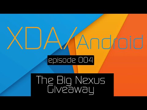 """XDA/Android Podcast Episode 4: """"The Big Android Nexus Giveaway"""""""