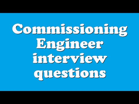 Commissioning Engineer interview questions