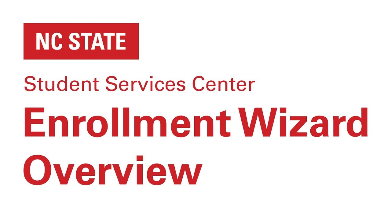 How to use the Enrollment Wizard [NC State Student Services Center]