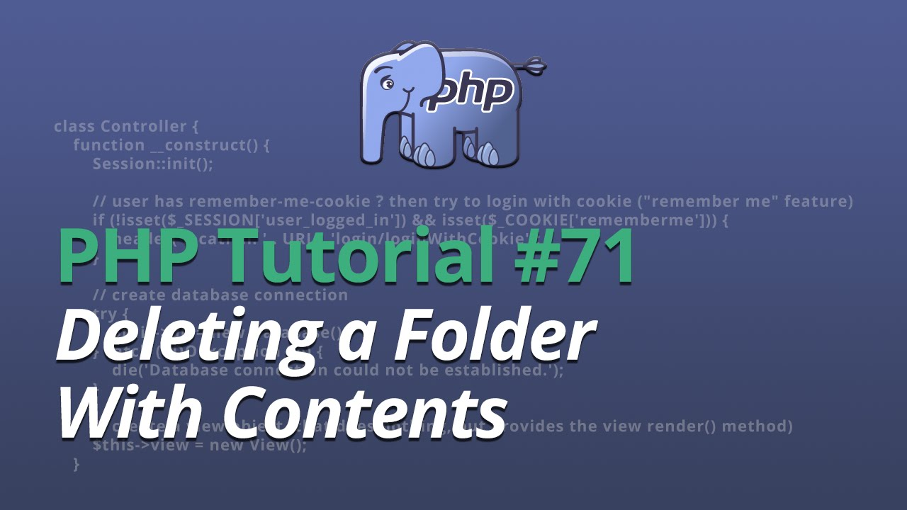 PHP Tutorial - #71 - Deleting a Folder With Contents