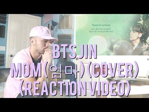 BTS - JIN – Mom (엄마) (Cover) - (Reaction Video)