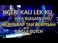 Jungle Dutch Berharap Tak Berpisah Full Bass 2020 || Suka Ngegas Lekku