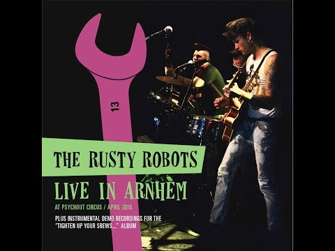 THE RUSTY ROBOTS - Live In Arnhem + Instrumental Demo Recordings (COMPLETE CD)