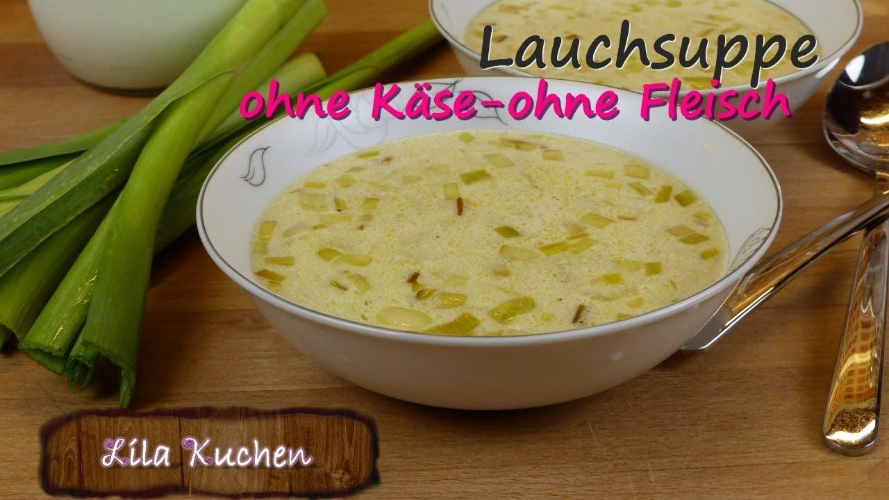 Lauchsuppe ohne Fleisch ohne Käse Rezept | Porree Gemüsesuppe ...