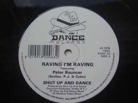 raving i'm raving Shut Up And Dance Featuring Peter Bouncer